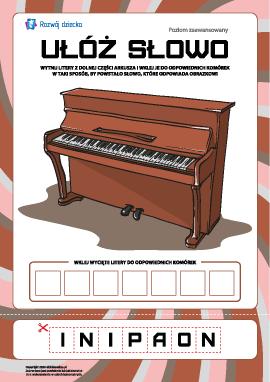 """Ułóż słowo """"pianino"""": poziom zaawansowany"""