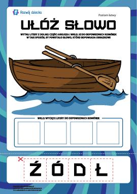 """Ułóż słowo """"łódź"""": poziom łatwy"""