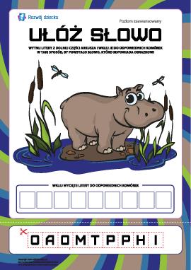 """Ułóż słowo """"hipopotam"""": poziom zaawansowany"""
